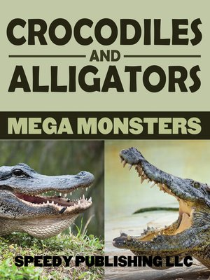 cover image of Crocodiles and Alligators Mega Monsters